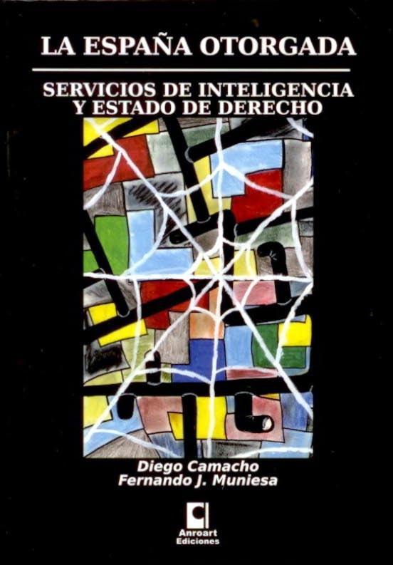 La España otorgada: servicios de inteligencia y Estado de derecho